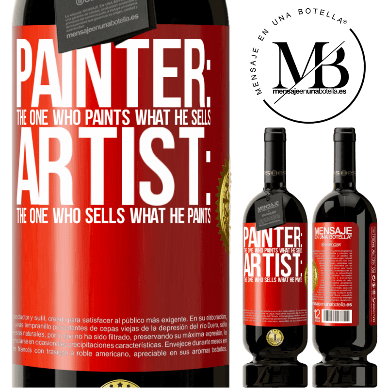 29,95 € Free Shipping | Red Wine Premium Edition MBS® Reserva Painter: the one who paints what he sells. Artist: the one who sells what he paints Red Label. Customizable label Reserva 12 Months Harvest 2013 Tempranillo