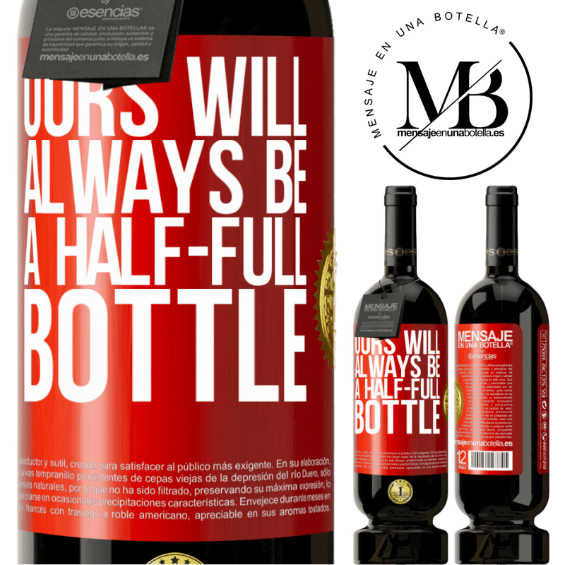 29,95 € Free Shipping | Red Wine Premium Edition MBS® Reserva Ours will always be a half-full bottle Red Label. Customizable label Reserva 12 Months Harvest 2013 Tempranillo