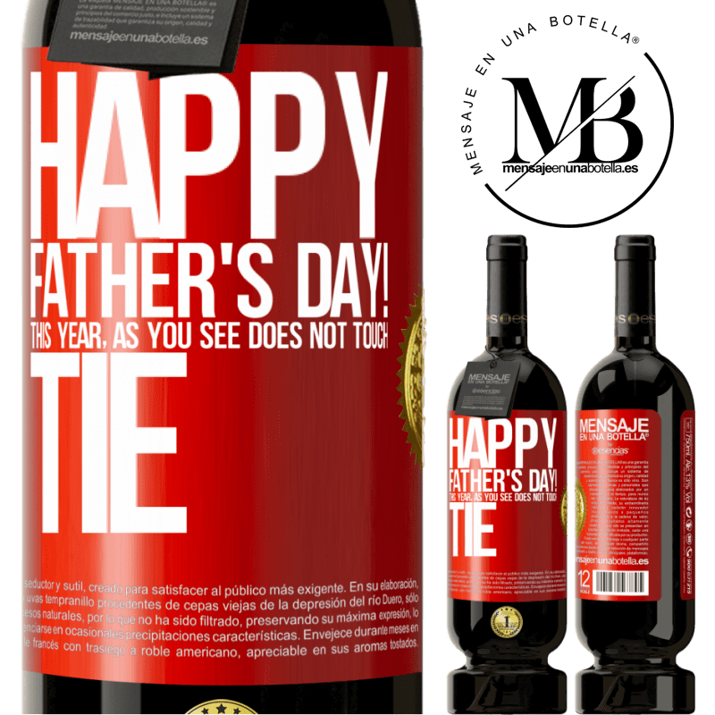 29,95 € Free Shipping | Red Wine Premium Edition MBS® Reserva Happy Father's Day! This year, as you see, does not touch tie Red Label. Customizable label Reserva 12 Months Harvest 2013 Tempranillo