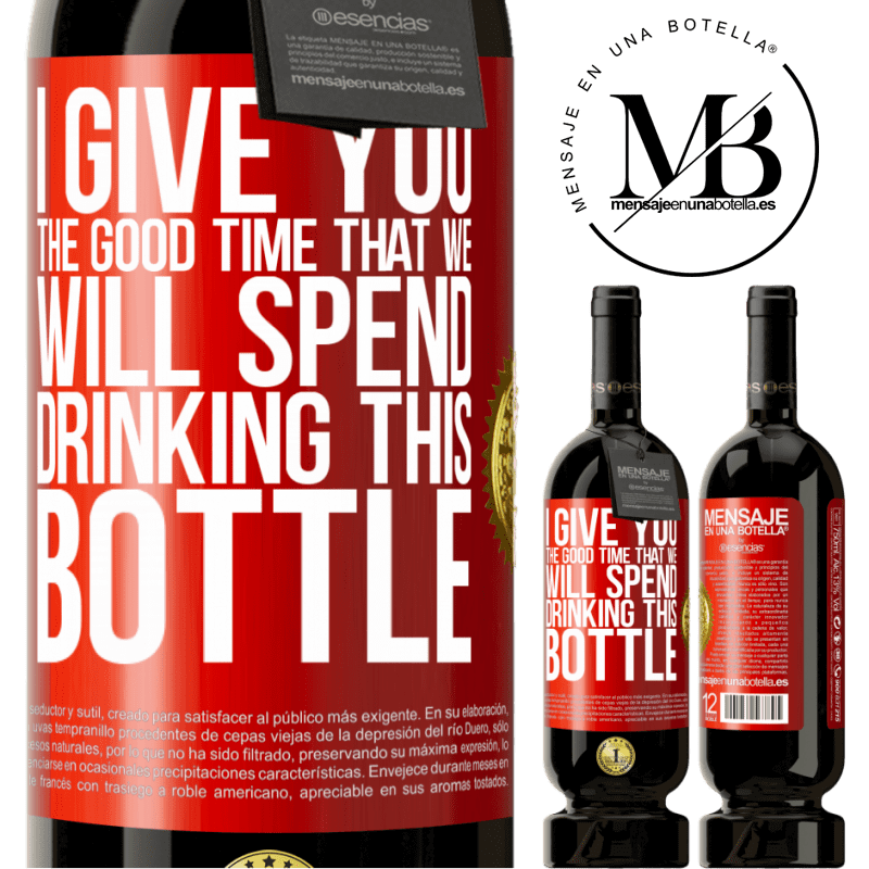 29,95 € Free Shipping   Red Wine Premium Edition MBS® Reserva I give you the good time that we will spend drinking this bottle Red Label. Customizable label Reserva 12 Months Harvest 2013 Tempranillo