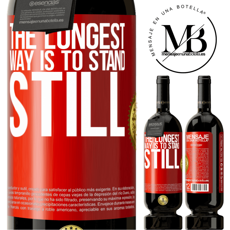 29,95 € Free Shipping | Red Wine Premium Edition MBS® Reserva The longest way is to stand still Red Label. Customizable label Reserva 12 Months Harvest 2013 Tempranillo