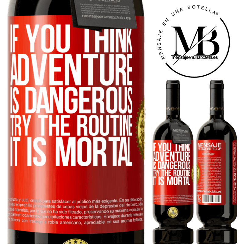 29,95 € Free Shipping | Red Wine Premium Edition MBS® Reserva If you think adventure is dangerous, try the routine. It is mortal Red Label. Customizable label Reserva 12 Months Harvest 2013 Tempranillo