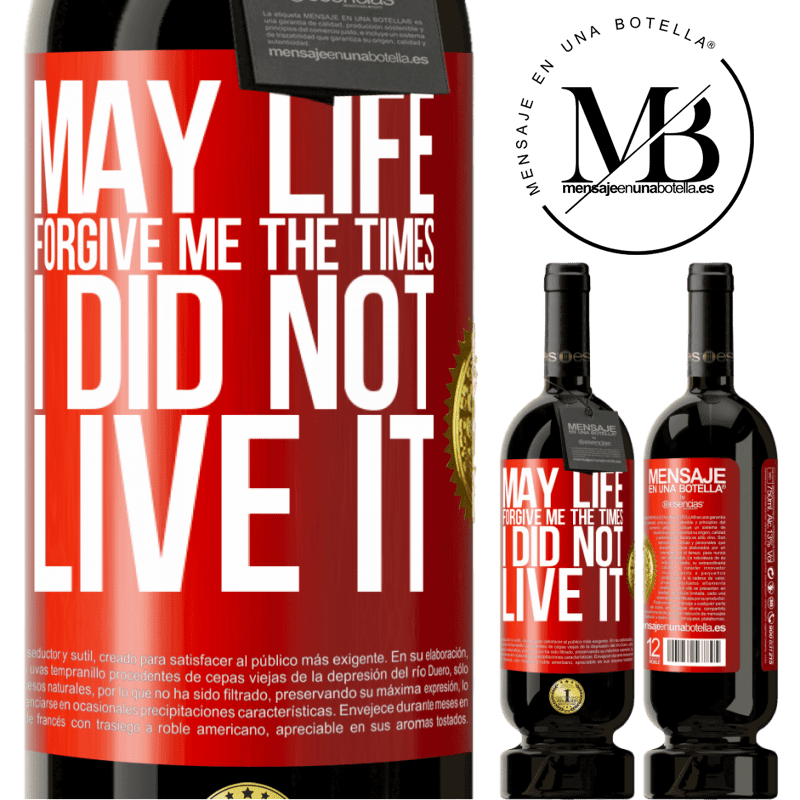29,95 € Free Shipping | Red Wine Premium Edition MBS® Reserva May life forgive me the times I did not live it Red Label. Customizable label Reserva 12 Months Harvest 2013 Tempranillo