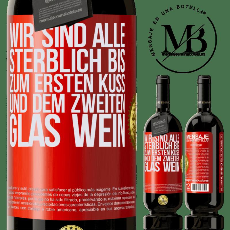 29,95 € Kostenloser Versand | Rotwein Premium Edition MBS® Reserva Wir sind alle sterblich bis zum ersten Kuss und dem zweiten Glas Wein Rote Markierung. Anpassbares Etikett Reserva 12 Monate Ernte 2013 Tempranillo