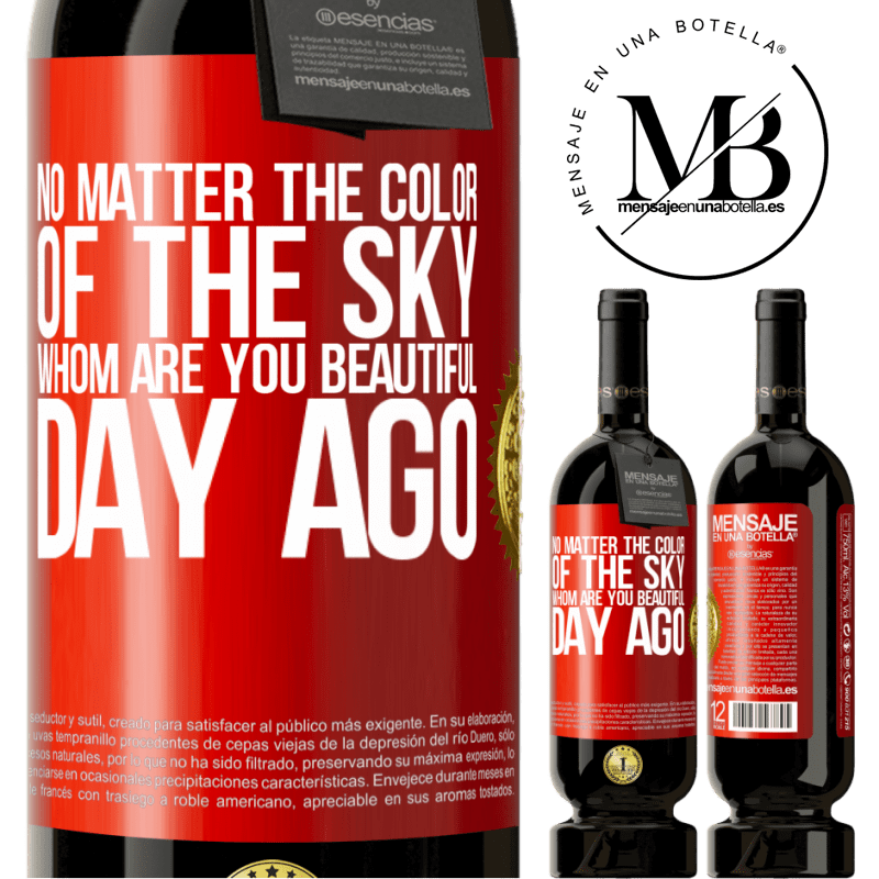 29,95 € Free Shipping | Red Wine Premium Edition MBS® Reserva No matter the color of the sky. Whom are you beautiful day ago Red Label. Customizable label Reserva 12 Months Harvest 2013 Tempranillo