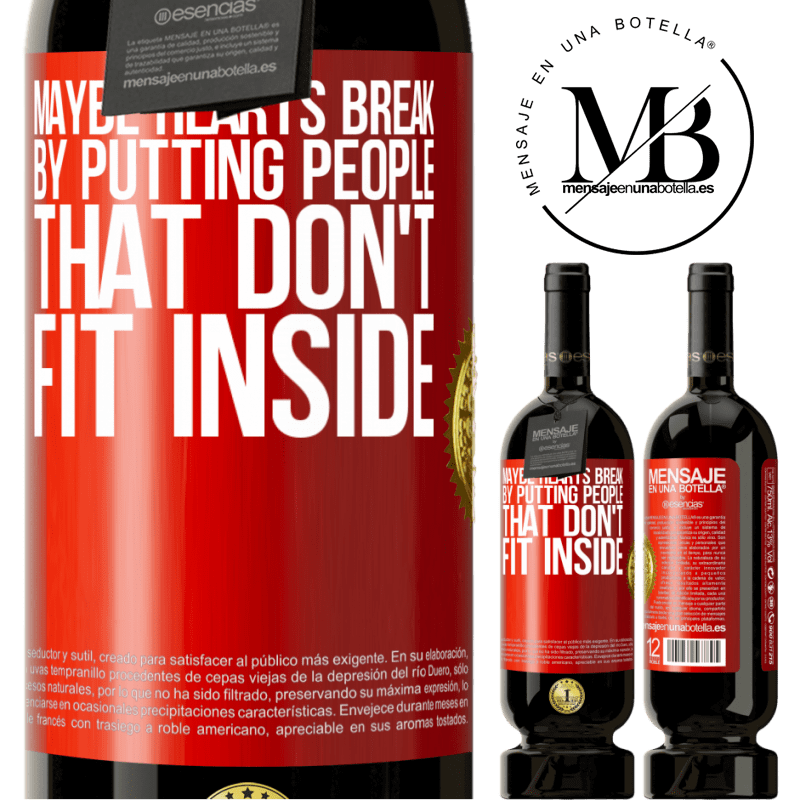 29,95 € Free Shipping   Red Wine Premium Edition MBS® Reserva Maybe hearts break by putting people that don't fit inside Red Label. Customizable label Reserva 12 Months Harvest 2013 Tempranillo