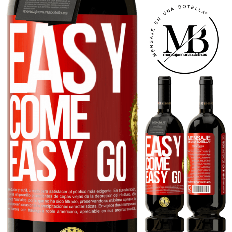 29,95 € Free Shipping | Red Wine Premium Edition MBS® Reserva Easy come, easy go Red Label. Customizable label Reserva 12 Months Harvest 2013 Tempranillo