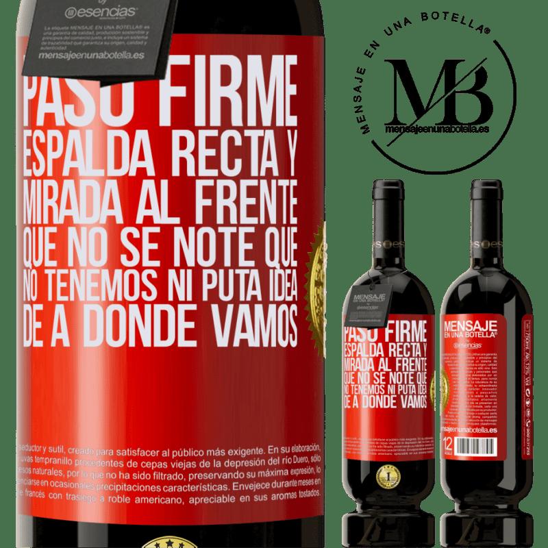 29,95 € Envoi gratuit | Vin rouge Édition Premium MBS® Reserva Marche ferme, dos droit et regard droit devant. Ne remarquez pas que nous n'avons aucune putain d'idée où nous allons Étiquette Rouge. Étiquette personnalisable Reserva 12 Mois Récolte 2013 Tempranillo