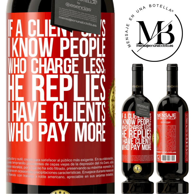 29,95 € Free Shipping   Red Wine Premium Edition MBS® Reserva If a client says I know people who charge less, he replies I have clients who pay more Red Label. Customizable label Reserva 12 Months Harvest 2013 Tempranillo
