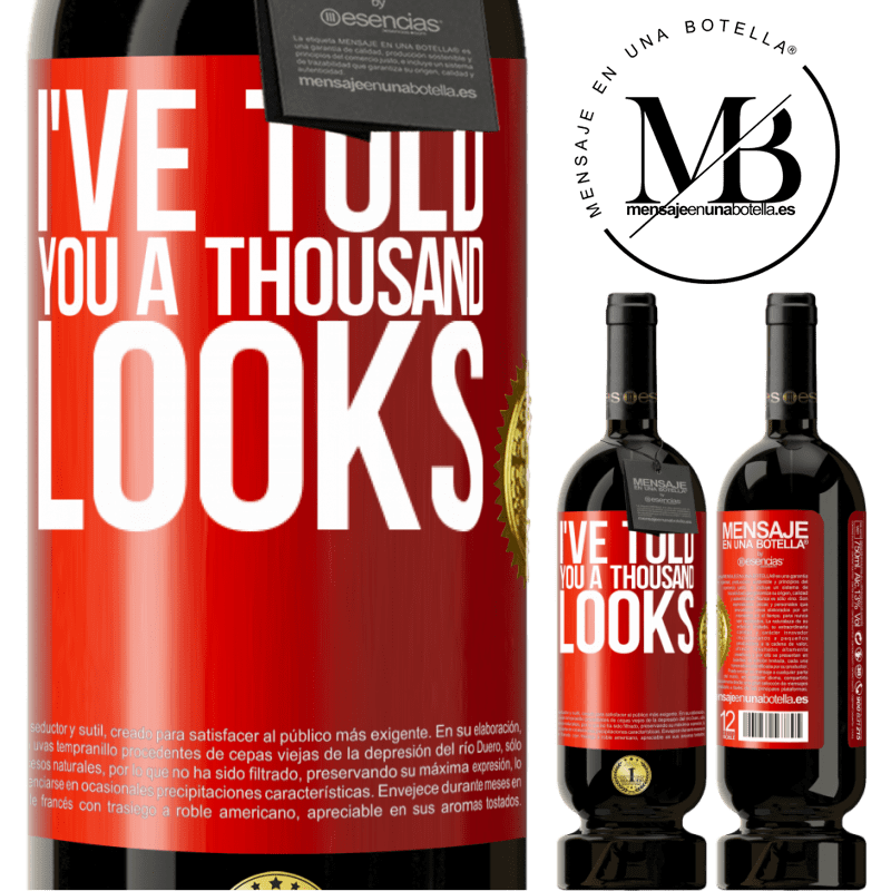 29,95 € Free Shipping | Red Wine Premium Edition MBS® Reserva I've told you a thousand looks Red Label. Customizable label Reserva 12 Months Harvest 2013 Tempranillo