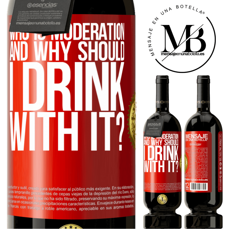 29,95 € Free Shipping   Red Wine Premium Edition MBS® Reserva who is moderation and why should I drink with it? Red Label. Customizable label Reserva 12 Months Harvest 2013 Tempranillo
