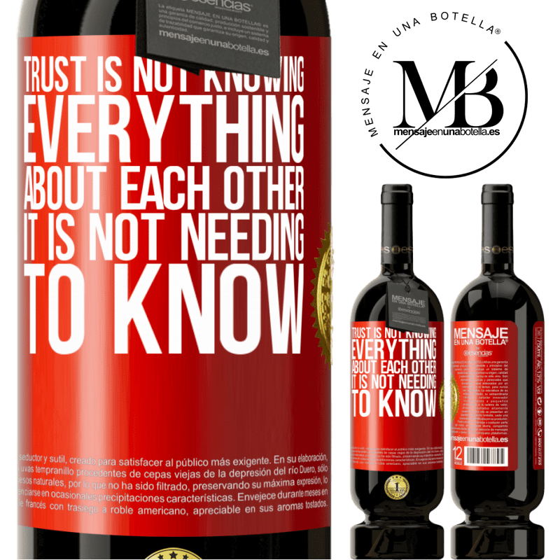 29,95 € Free Shipping | Red Wine Premium Edition MBS® Reserva Trust is not knowing everything about each other. It is not needing to know Red Label. Customizable label Reserva 12 Months Harvest 2013 Tempranillo