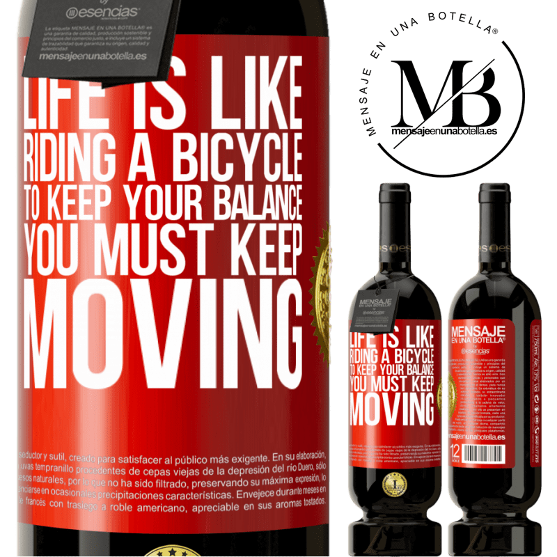29,95 € Free Shipping | Red Wine Premium Edition MBS® Reserva Life is like riding a bicycle. To keep your balance you must keep moving Red Label. Customizable label Reserva 12 Months Harvest 2013 Tempranillo