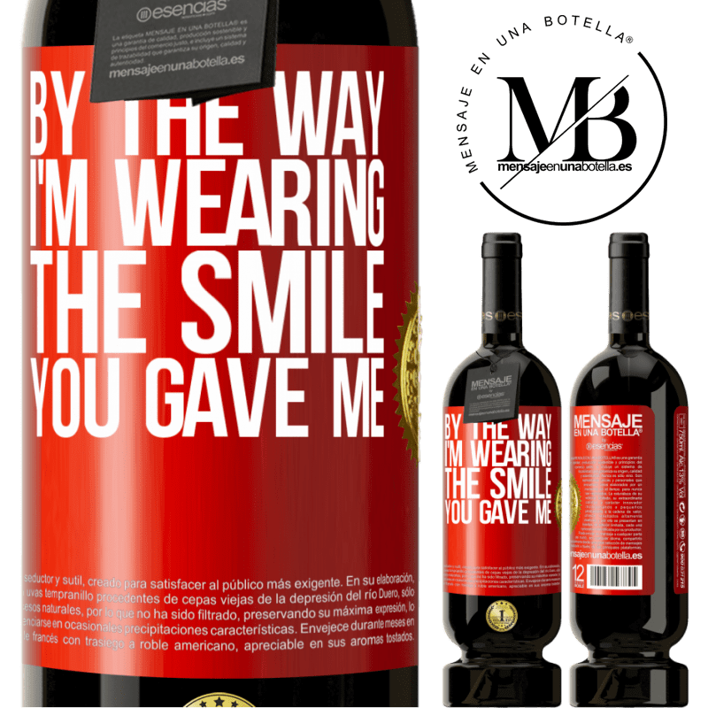 29,95 € Free Shipping | Red Wine Premium Edition MBS® Reserva By the way, I'm wearing the smile you gave me Red Label. Customizable label Reserva 12 Months Harvest 2013 Tempranillo