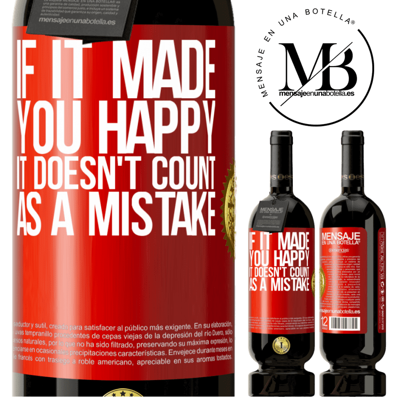 29,95 € Free Shipping | Red Wine Premium Edition MBS® Reserva If it made you happy, it doesn't count as a mistake Red Label. Customizable label Reserva 12 Months Harvest 2013 Tempranillo