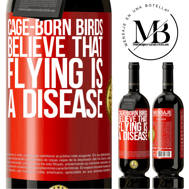 29,95 € Free Shipping   Red Wine Premium Edition MBS® Reserva Cage-born birds believe that flying is a disease Red Label. Customizable label Reserva 12 Months Harvest 2013 Tempranillo