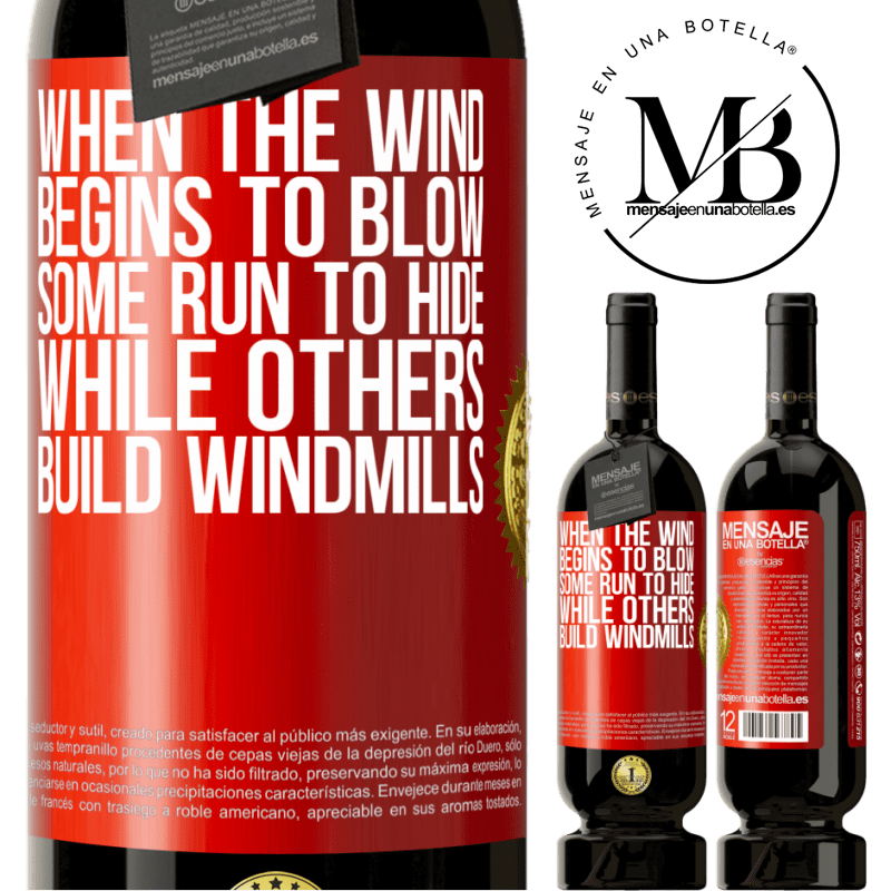 29,95 € Free Shipping | Red Wine Premium Edition MBS® Reserva When the wind begins to blow, some run to hide, while others build windmills Red Label. Customizable label Reserva 12 Months Harvest 2013 Tempranillo