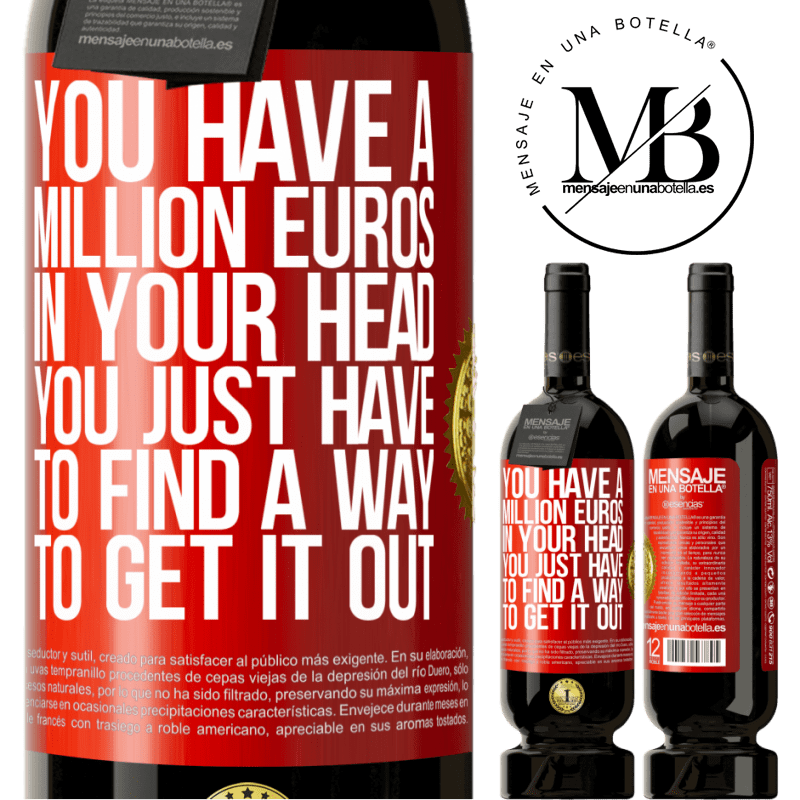 29,95 € Free Shipping   Red Wine Premium Edition MBS® Reserva You have a million euros in your head. You just have to find a way to get it out Red Label. Customizable label Reserva 12 Months Harvest 2013 Tempranillo