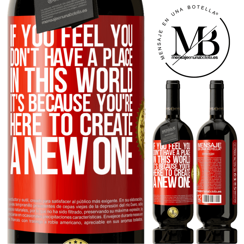 29,95 € Free Shipping | Red Wine Premium Edition MBS® Reserva If you feel you don't have a place in this world, it's because you're here to create a new one Red Label. Customizable label Reserva 12 Months Harvest 2013 Tempranillo