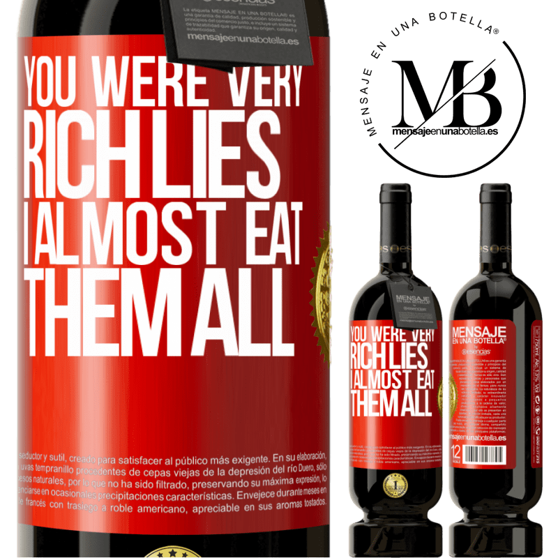 29,95 € Free Shipping | Red Wine Premium Edition MBS® Reserva You were very rich lies. I almost eat them all Red Label. Customizable label Reserva 12 Months Harvest 2013 Tempranillo