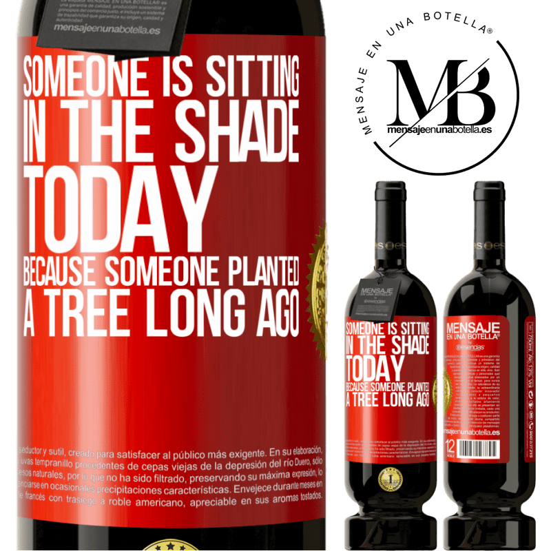 29,95 € Free Shipping | Red Wine Premium Edition MBS® Reserva Someone is sitting in the shade today, because someone planted a tree long ago Red Label. Customizable label Reserva 12 Months Harvest 2013 Tempranillo