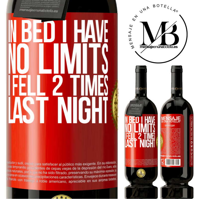 29,95 € Free Shipping | Red Wine Premium Edition MBS® Reserva In bed I have no limits. I fell 2 times last night Red Label. Customizable label Reserva 12 Months Harvest 2013 Tempranillo
