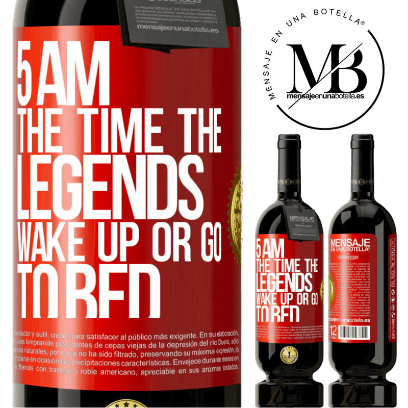 29,95 € Free Shipping | Red Wine Premium Edition MBS® Reserva 5 AM. The time the legends wake up or go to bed Red Label. Customizable label Reserva 12 Months Harvest 2013 Tempranillo