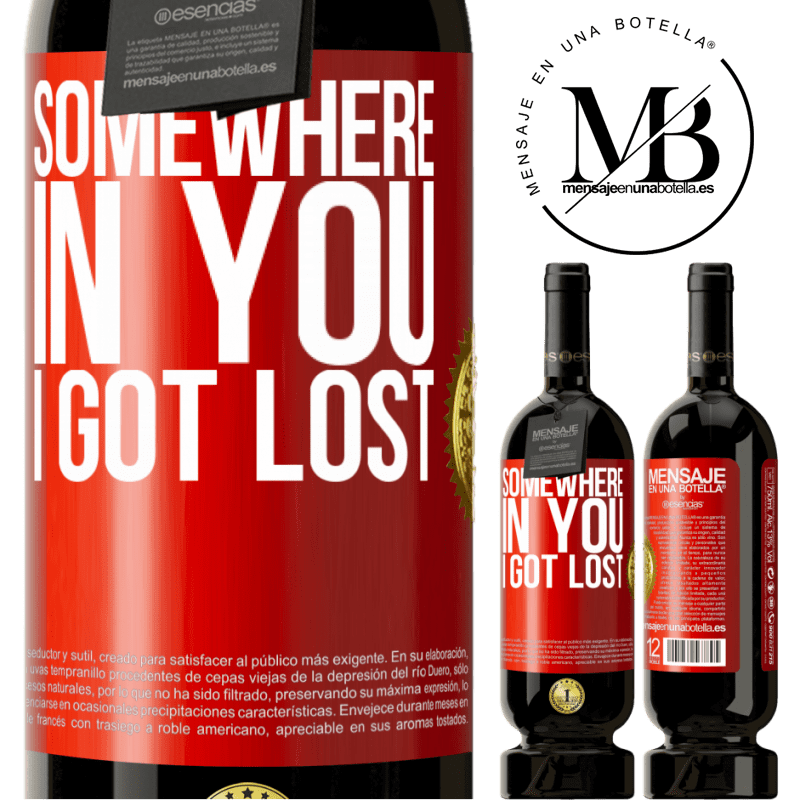 29,95 € Free Shipping | Red Wine Premium Edition MBS® Reserva Somewhere in you I got lost Red Label. Customizable label Reserva 12 Months Harvest 2013 Tempranillo