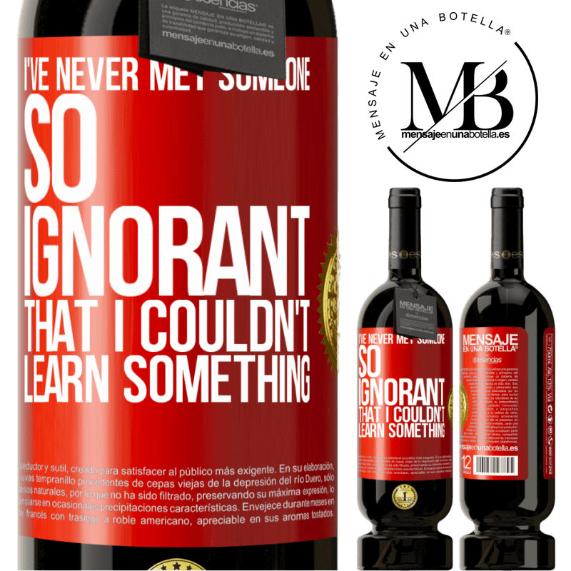 29,95 € Free Shipping | Red Wine Premium Edition MBS® Reserva I've never met someone so ignorant that I couldn't learn something Red Label. Customizable label Reserva 12 Months Harvest 2013 Tempranillo