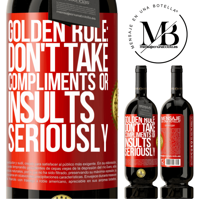 29,95 € Free Shipping | Red Wine Premium Edition MBS® Reserva Golden rule: don't take compliments or insults seriously Red Label. Customizable label Reserva 12 Months Harvest 2013 Tempranillo