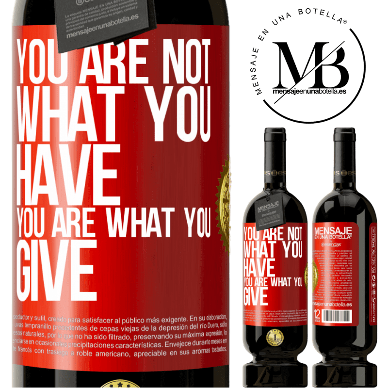29,95 € Free Shipping   Red Wine Premium Edition MBS® Reserva You are not what you have. You are what you give Red Label. Customizable label Reserva 12 Months Harvest 2013 Tempranillo