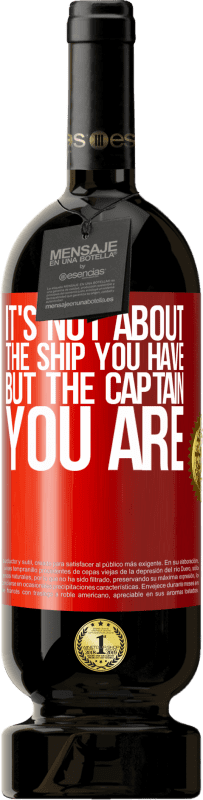29,95 € | Red Wine Premium Edition MBS Reserva It's not about the ship you have, but the captain you are Yellow Label. Customizable label I.G.P. Vino de la Tierra de Castilla y León Aging in oak barrels 12 Months Harvest 2016 Spain Tempranillo