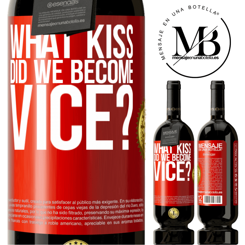 29,95 € Free Shipping | Red Wine Premium Edition MBS® Reserva what kiss did we become vice? Red Label. Customizable label Reserva 12 Months Harvest 2013 Tempranillo