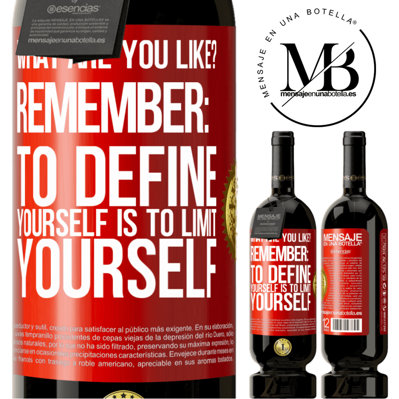 29,95 € Free Shipping | Red Wine Premium Edition MBS® Reserva what are you like? Remember: To define yourself is to limit yourself Red Label. Customizable label Reserva 12 Months Harvest 2013 Tempranillo