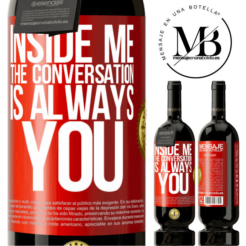 29,95 € Free Shipping | Red Wine Premium Edition MBS® Reserva Inside me people always talk about you Red Label. Customizable label Reserva 12 Months Harvest 2013 Tempranillo