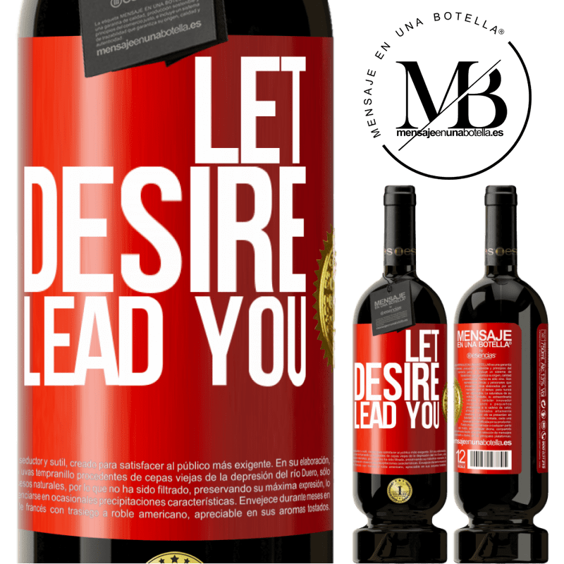 29,95 € Free Shipping | Red Wine Premium Edition MBS® Reserva Let desire lead you Red Label. Customizable label Reserva 12 Months Harvest 2013 Tempranillo