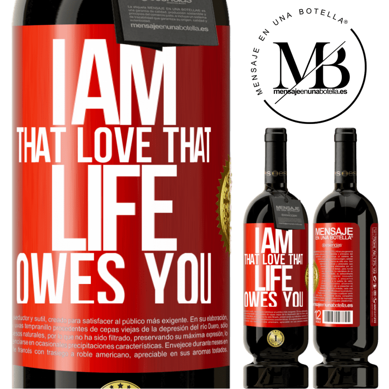 29,95 € Free Shipping | Red Wine Premium Edition MBS® Reserva I am that love that life owes you Red Label. Customizable label Reserva 12 Months Harvest 2013 Tempranillo