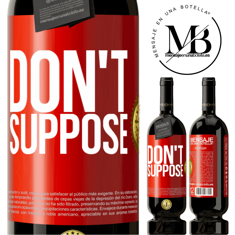 29,95 € Free Shipping | Red Wine Premium Edition MBS® Reserva Don't suppose Red Label. Customizable label Reserva 12 Months Harvest 2013 Tempranillo