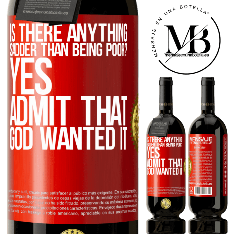 29,95 € Free Shipping | Red Wine Premium Edition MBS® Reserva is there anything sadder than being poor? Yes. Admit that God wanted it Red Label. Customizable label Reserva 12 Months Harvest 2013 Tempranillo