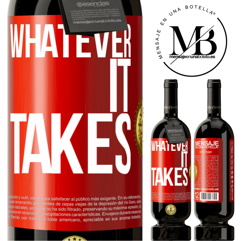 29,95 € Free Shipping | Red Wine Premium Edition MBS® Reserva Whatever it takes Red Label. Customizable label Reserva 12 Months Harvest 2013 Tempranillo
