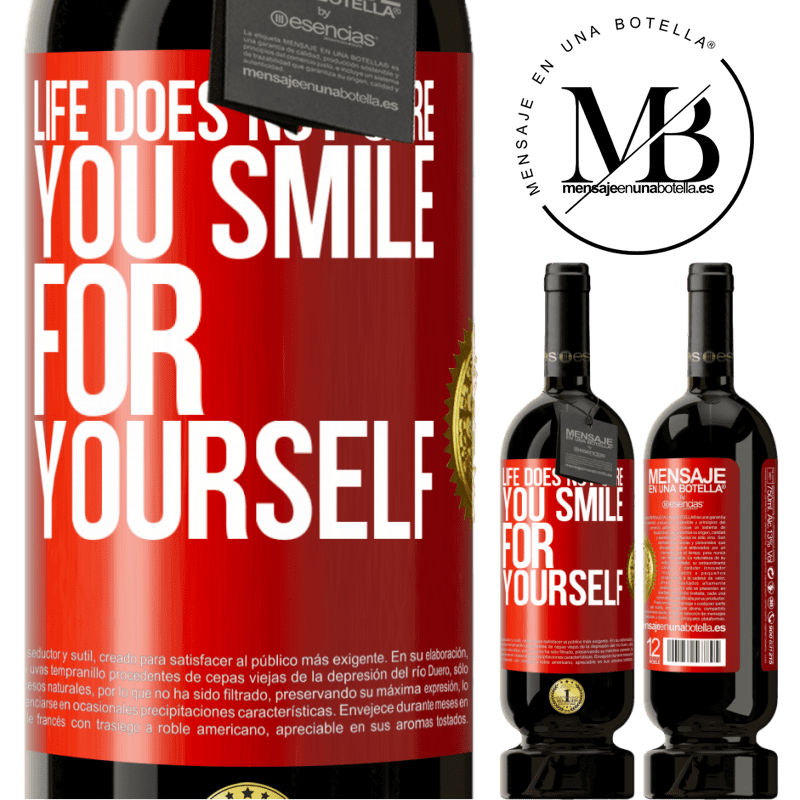 29,95 € Free Shipping | Red Wine Premium Edition MBS® Reserva Life does not care, you smile for yourself Red Label. Customizable label Reserva 12 Months Harvest 2013 Tempranillo