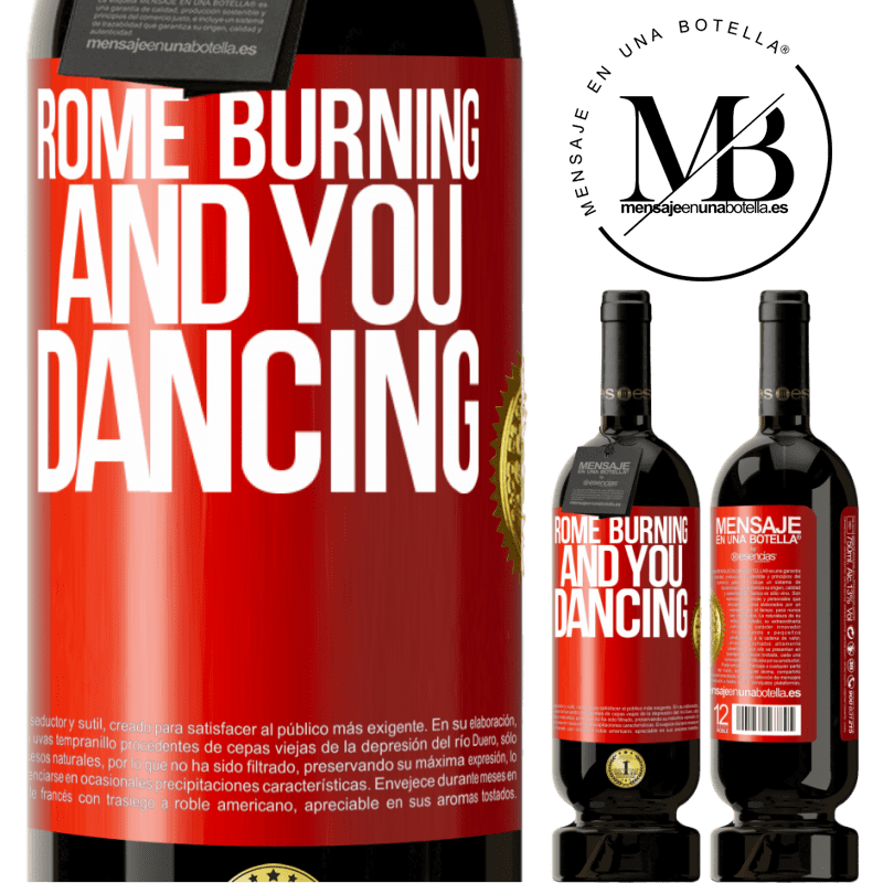 29,95 € Free Shipping | Red Wine Premium Edition MBS® Reserva Rome burning and you dancing Red Label. Customizable label Reserva 12 Months Harvest 2013 Tempranillo