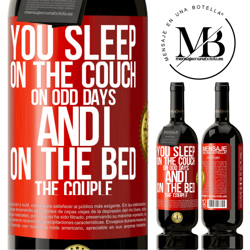 29,95 € Free Shipping   Red Wine Premium Edition MBS® Reserva You sleep on the couch on odd days and I on the bed the couple Red Label. Customizable label Reserva 12 Months Harvest 2013 Tempranillo
