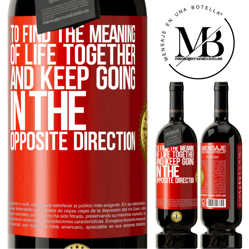 29,95 € Free Shipping | Red Wine Premium Edition MBS® Reserva To find the meaning of life together and keep going in the opposite direction Red Label. Customizable label Reserva 12 Months Harvest 2013 Tempranillo