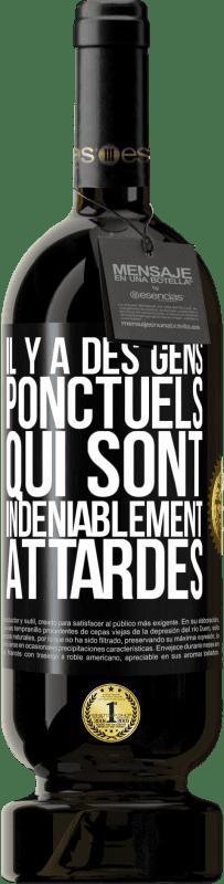 29,95 € Envoi gratuit | Vin rouge Édition Premium MBS® Reserva Il y a des gens qui, malgré leur ponctualité, remarquent le retard Étiquette Noire. Étiquette personnalisable Reserva 12 Mois Récolte 2013 Tempranillo