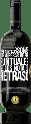 29,95 € Envío gratis | Vino Tinto Edición Premium MBS® Reserva Hay personas que, a pesar de ser puntuales, se les nota el retraso Etiqueta Negra. Etiqueta personalizable Reserva 12 Meses Cosecha 2013 Tempranillo