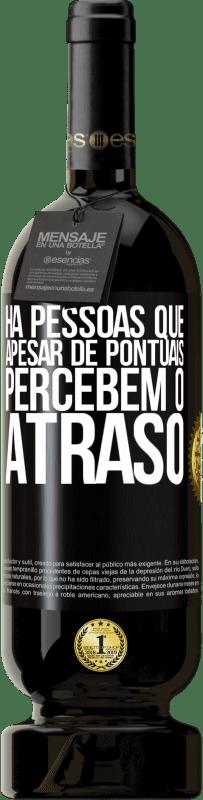 29,95 € Envio grátis | Vinho tinto Edição Premium MBS® Reserva Há pessoas que, apesar de pontuais, percebem o atraso Etiqueta Preta. Etiqueta personalizável Reserva 12 Meses Colheita 2013 Tempranillo