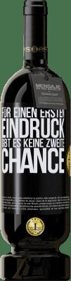 29,95 € Kostenloser Versand | Rotwein Premium Edition MBS® Reserva Für einen ersten Eindruck gibt es keine zweite Chance Schwarzes Etikett. Anpassbares Etikett Reserva 12 Monate Ernte 2013 Tempranillo