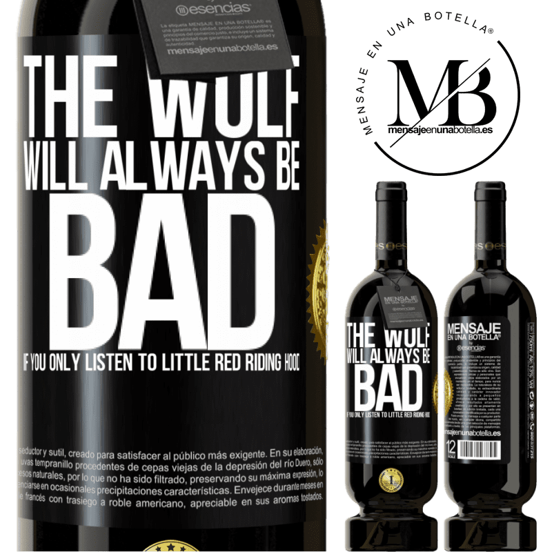 29,95 € Free Shipping | Red Wine Premium Edition MBS® Reserva The wolf will always be bad if you only listen to Little Red Riding Hood Black Label. Customizable label Reserva 12 Months Harvest 2013 Tempranillo