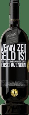 29,95 € Kostenloser Versand | Rotwein Premium Ausgabe MBS® Reserva Wenn Zeit Geld ist, ist Zeitverschwendung die größte Verschwendung Schwarzes Etikett. Anpassbares Etikett Reserva 12 Monate Ernte 2013 Tempranillo